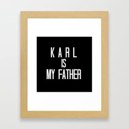 KARL IS MY FATHER Framed Art Print
