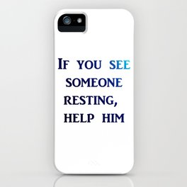 help someone iPhone Case