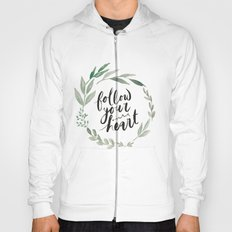 Follow your heart Hoody