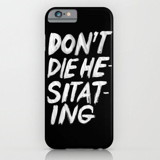 Hesitation iPhone & iPod Case