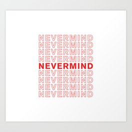 Nevermind take-out inspired print Art Print