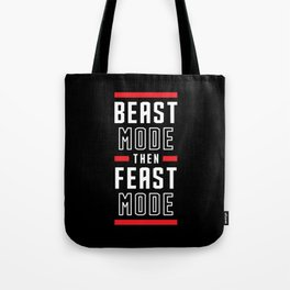 Beast Mode Then Feast Mode Tote Bag
