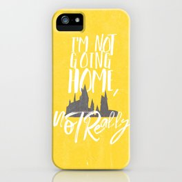 I'm Not Going Home, Not Really-Hogwarts-Hufflepuff iPhone Case