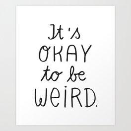 it's okay to be weird Kunstdrucke