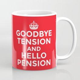 GOODBYE TENSION HELLO PENSION (Red) Coffee Mug