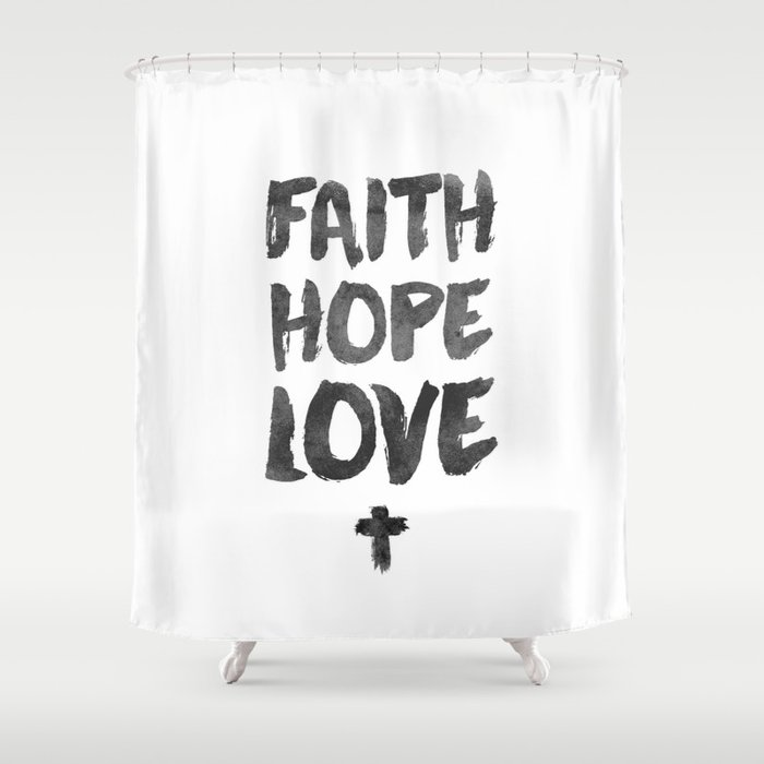Faith Hope Love Shower Curtain By Pocketfuel