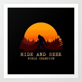 Bigfoot - Hide and Seek World Champion Art Print