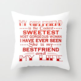 MY GIRLFRIEND IS MY LIFE Throw Pillow