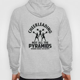 Cheerleading Not All The Pyramids Where Built in Egypt Gift Hoody