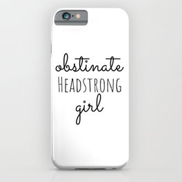 Obstinate Headstrong Girl Jane Austen  feminist Quote Gift iPhone Case
