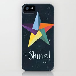 You are a star. Shine! iPhone Case