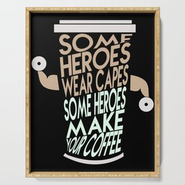 Funny Coffee Heroes - Barista - Some heroes wear capes Serving Tray