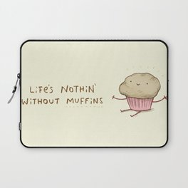 Life's Nothin' Without Muffins Laptop Sleeve