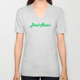 Don't Panic! in Friendly Green Unisex V-Neck