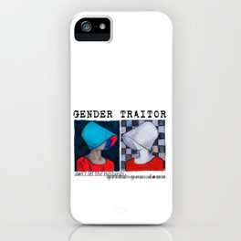 Gender Taitor / Don't let the bastards grind you down iPhone Case