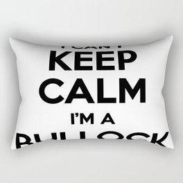 I cant keep calm I am a BULLOCK Rectangular Pillow