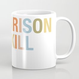 Comparison Will Kill You Coffee Mug