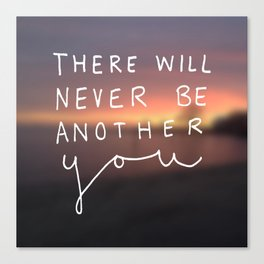 There Will Never Be Another You Canvas Print