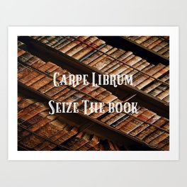 Carpe Librum Seize the Book Art Print