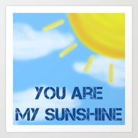 you are my sunshine Art Prints featuring Sunshine by The Crafty Geekette