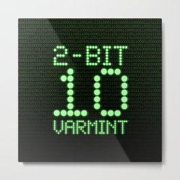 2-Bit Varmint / Binary vermin team code Metal Print