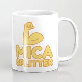MICA SPLITTER - funny job gift Coffee Mug