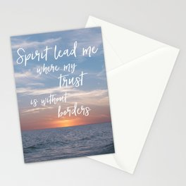 Spirit Lead me Where my Trust is Without Borders Stationery Cards