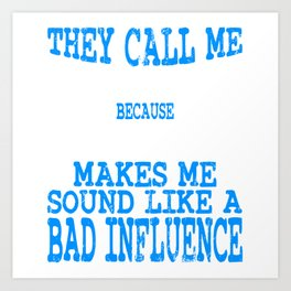 They Call Me Grandpa Because Partner In Crime Makes Me Sound Like A Bad Influence T-shirt Design Art Print