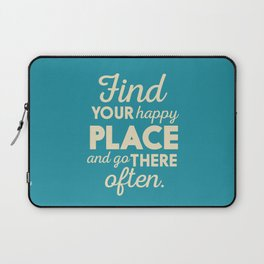 Be happy, wanderlust, find your happy place, travel, explore, go on an adventure, world is my home Laptop Sleeve