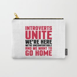Introverts Unite Funny Quote Carry-All Pouch