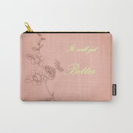 It will get better 3 . Artwork . Carry-All Pouch