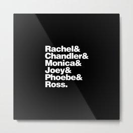 Friends TV Show Helvetica Design Metal Print