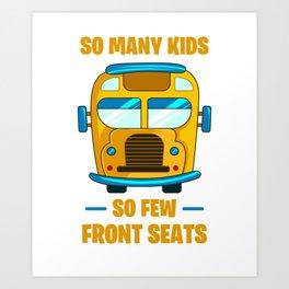 School Bus Driver Many Kids Few Front Seats Gift Art Print
