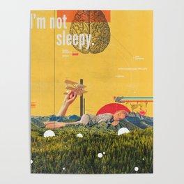 I'm not Sleepy Poster