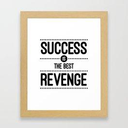 Success Is The Best Revenge (White) Quote Framed Art Print