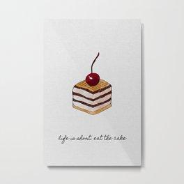 Life Is Short, Dessert Quote Metal Print