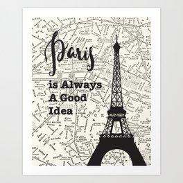 Paris is Always a Good Idea - Vintage Map Art Print