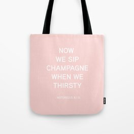 Now We Sip Champagne When We Thirsty - Biggie Smalls quote - simple pink and white design Tote Bag