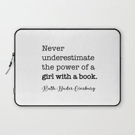 Never underestimate the power of a girl with a book. Laptop Sleeve