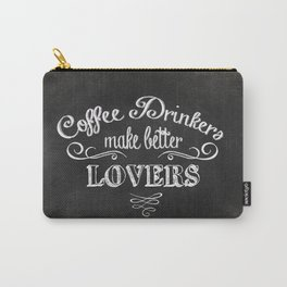 COFFEE DRINKERS MAKE BETTER LOVERS Carry-All Pouch