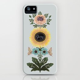 One Thing at a Time iPhone Case