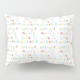 without music life is an error Pillow Sham
