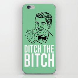 Ditch the Bitch iPhone Skin