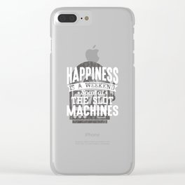 Happiness Is A Weekend At The Slots Clear iPhone Case