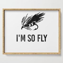 I'm So Fly Fishing Hook Flies Fisherman Gift Serving Tray