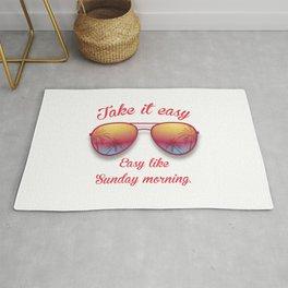 Take it Easy. Easy like Sunday morning. Rug