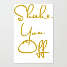 Shake You Off Canvas Print