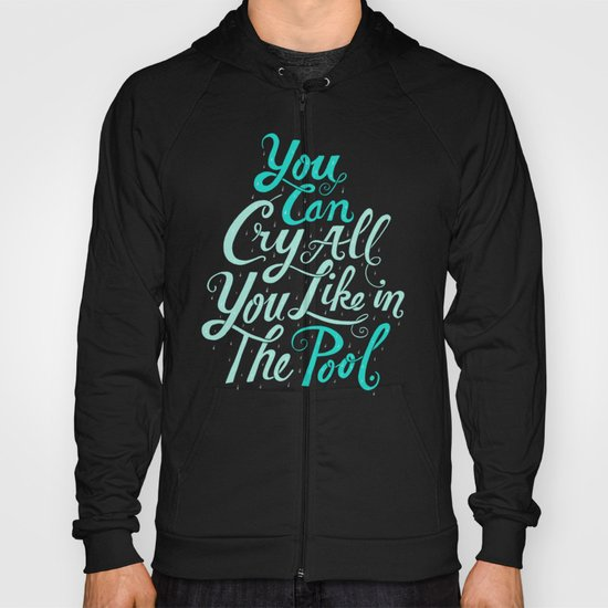 Cry in the Pool Hoody