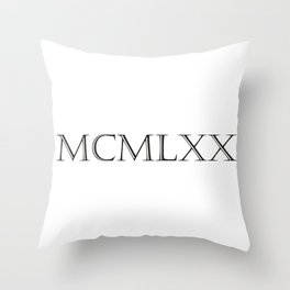 Roman Numerals - 1970 Throw Pillow