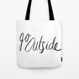 Go Outside Tote Bag